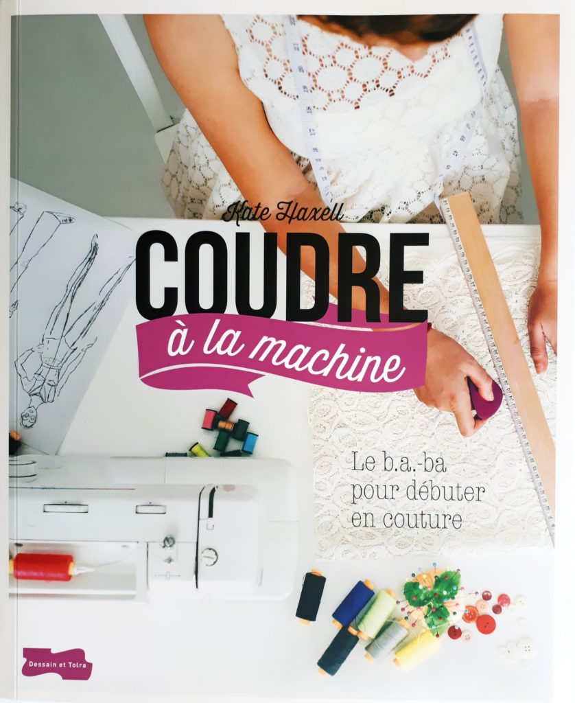 coudre la machine mon premier livre pour d buter en couture claire l cr ationclaire l. Black Bedroom Furniture Sets. Home Design Ideas