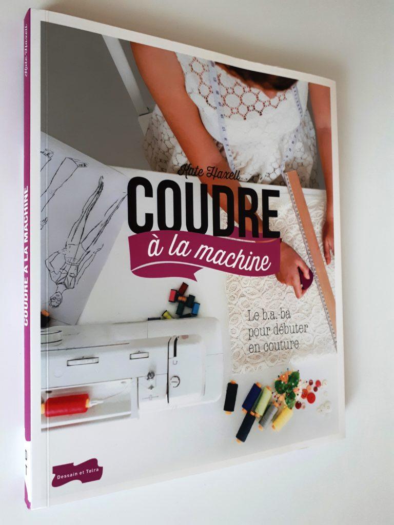 Des livres pour apprendre à coudre : coudre à la machine, le b.a.ba pour débuter en couture.