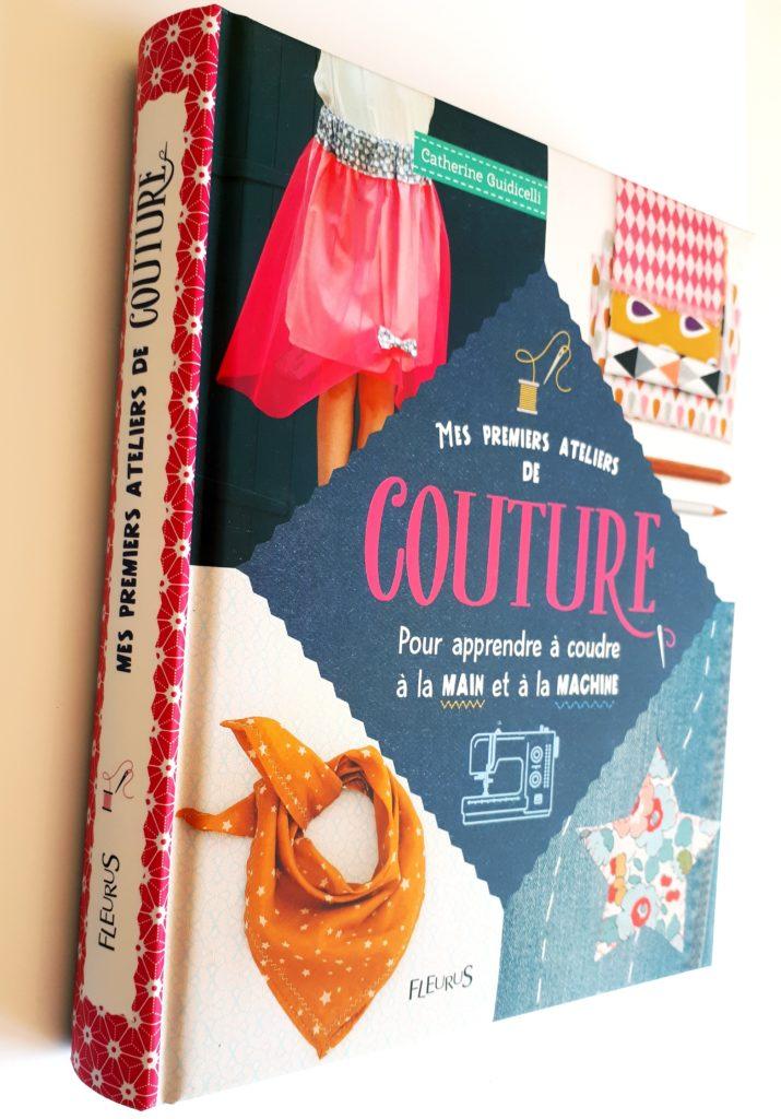 Des livres pour apprendre à coudre : Mes premiers ateliers de couture, pour les tout débutants