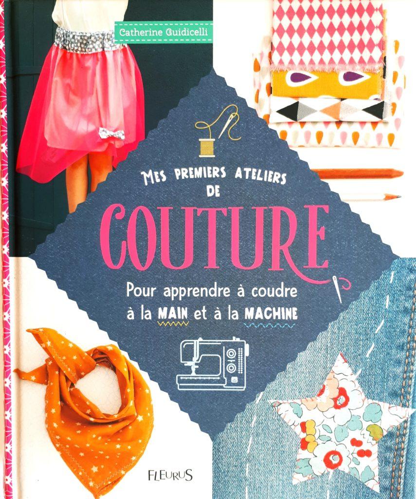 Des livres pour apprendre à coudre : Mes premiers ateliers de couture - couverture